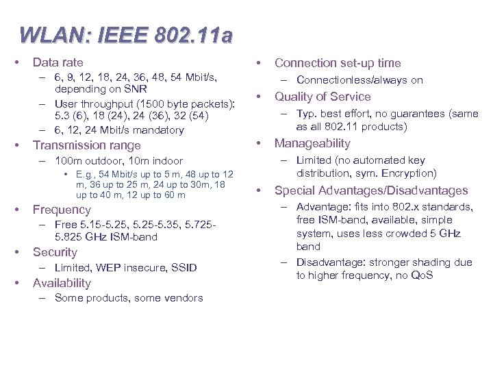 WLAN: IEEE 802. 11 a • Data rate – 6, 9, 12, 18, 24,