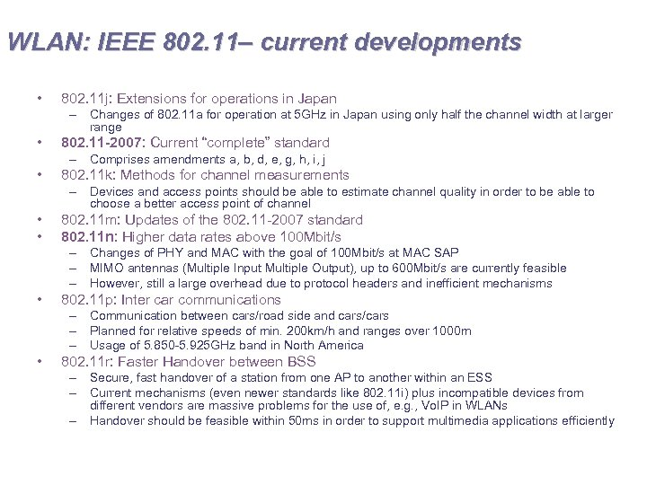 WLAN: IEEE 802. 11– current developments • 802. 11 j: Extensions for operations in
