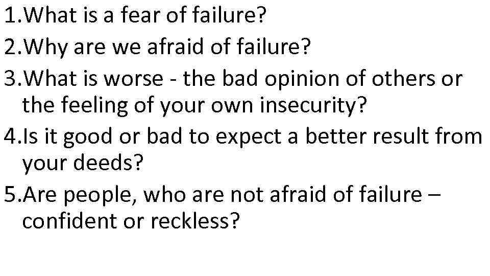 1. What is a fear of failure? 2. Why are we afraid of failure?