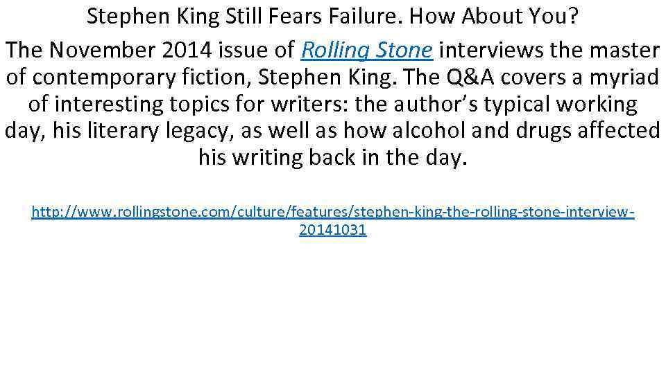 Stephen King Still Fears Failure. How About You? The November 2014 issue of Rolling