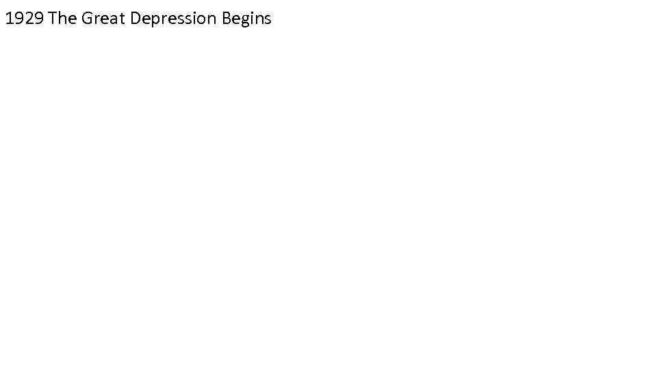 1929 The Great Depression Begins