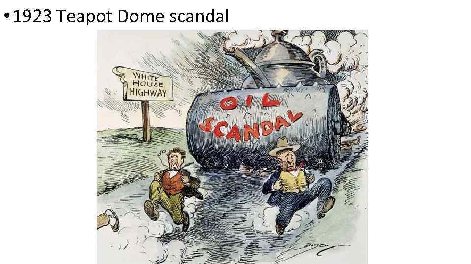• 1923 Teapot Dome scandal