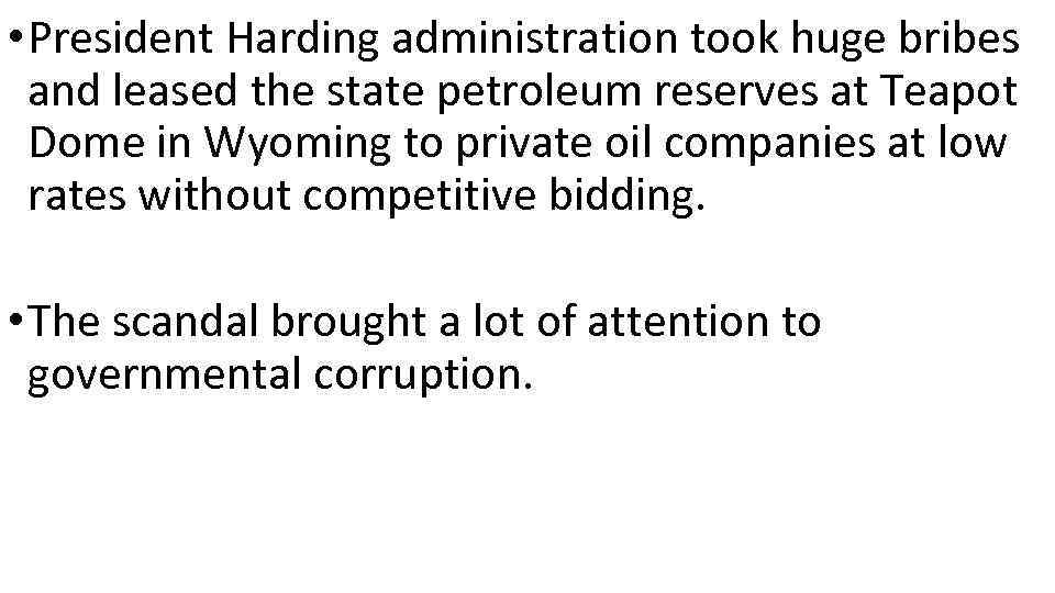 • President Harding administration took huge bribes and leased the state petroleum reserves