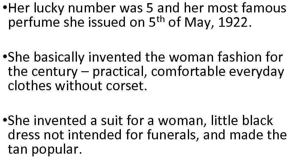 • Her lucky number was 5 and her most famous th of May,