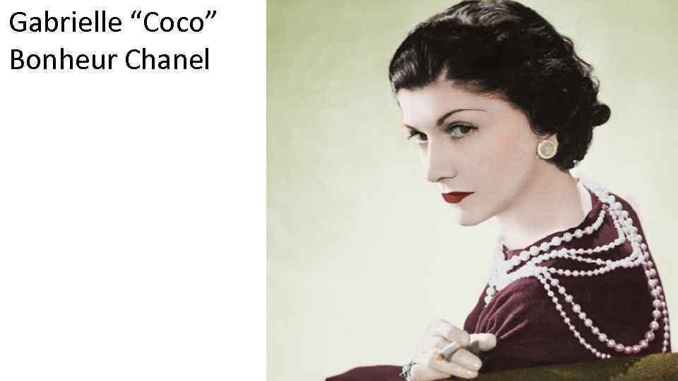 "Gabrielle ""Coco"" Bonheur Chanel"