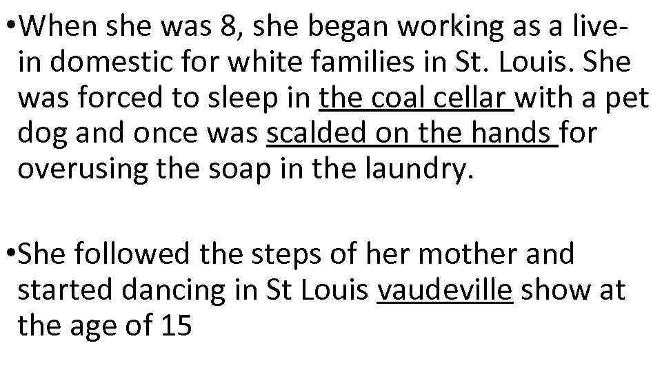 • When she was 8, she began working as a livein domestic for
