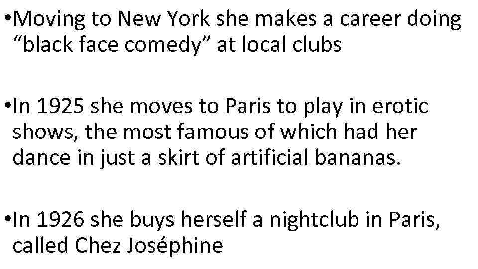 """• Moving to New York she makes a career doing """"black face comedy"""""""