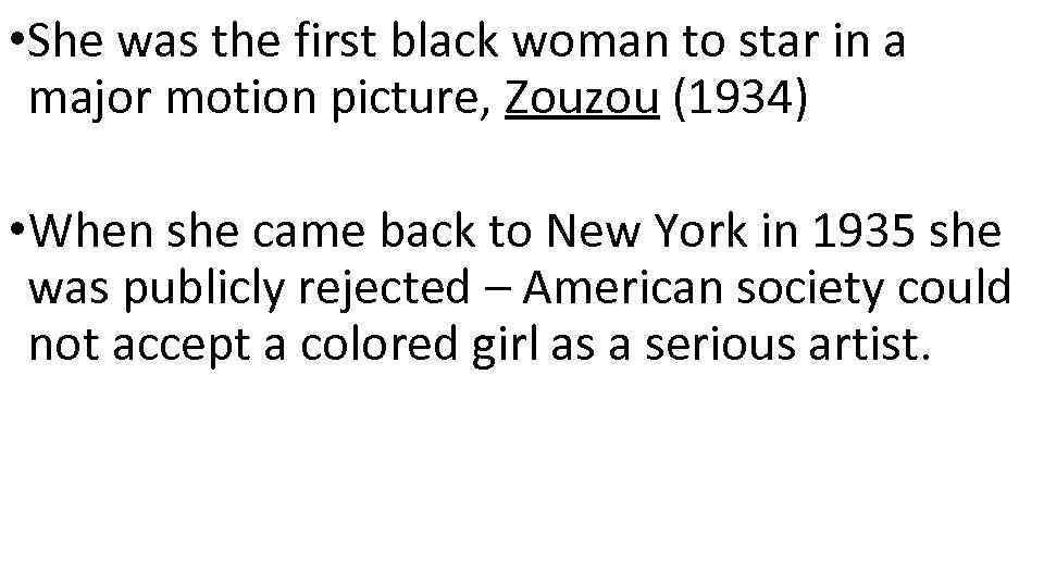 • She was the first black woman to star in a major motion
