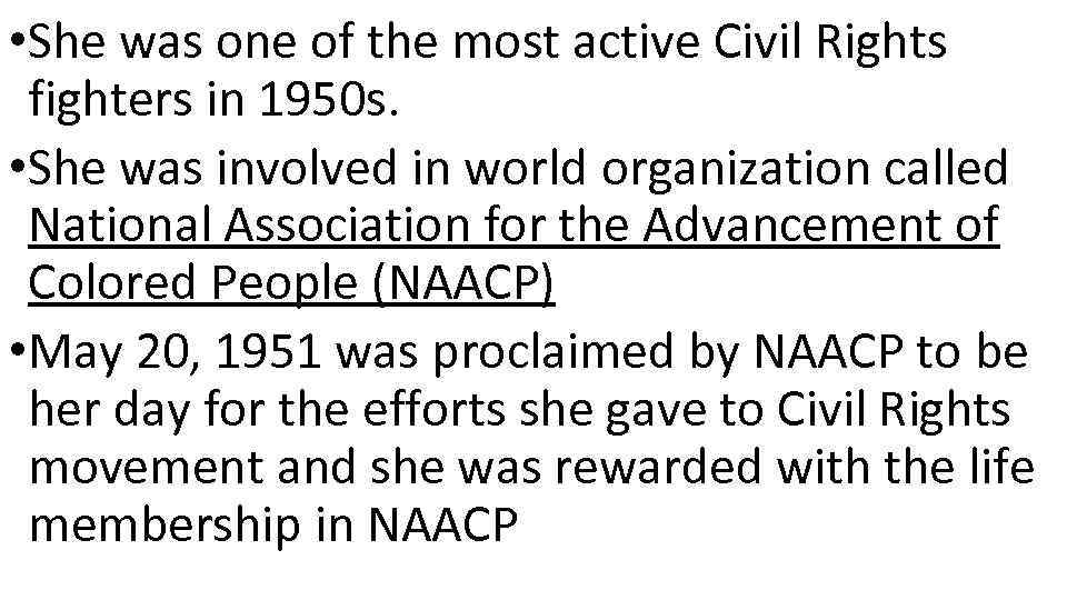 • She was one of the most active Civil Rights fighters in 1950