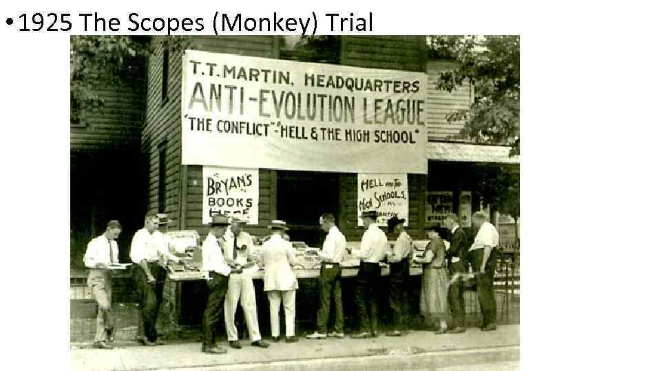 • 1925 The Scopes (Monkey) Trial