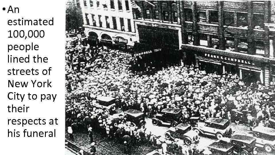 • An estimated 100, 000 people lined the streets of New York City