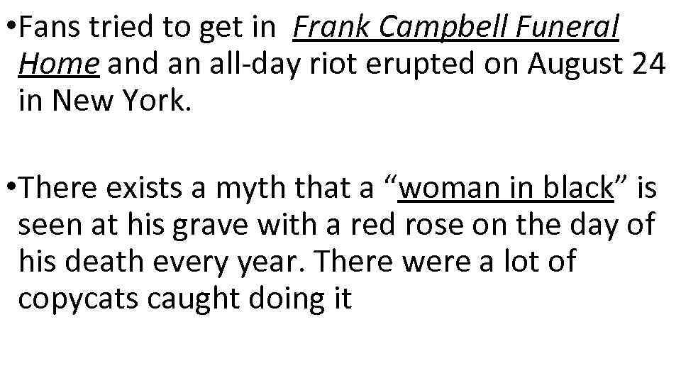 • Fans tried to get in Frank Campbell Funeral Home and an all-day