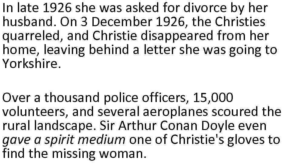 In late 1926 she was asked for divorce by her husband. On 3 December
