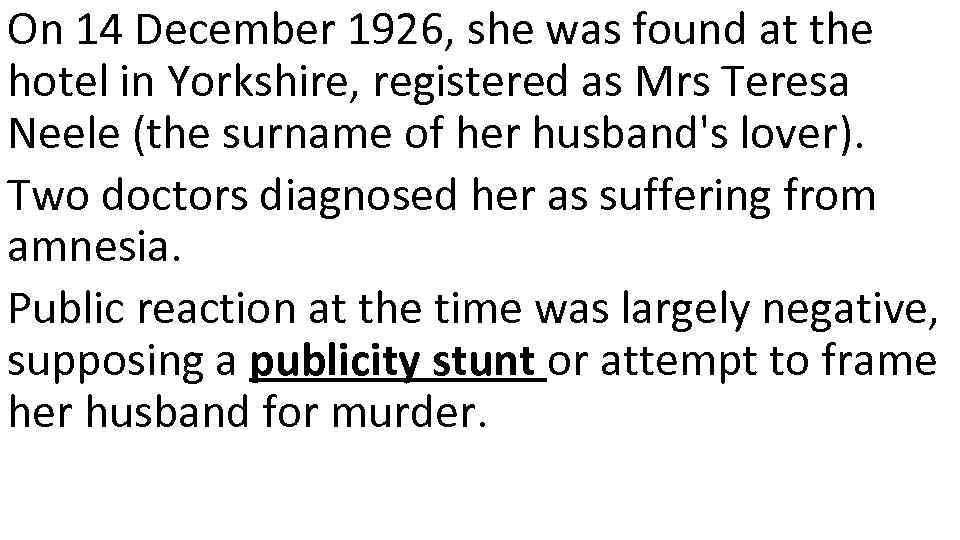 On 14 December 1926, she was found at the hotel in Yorkshire, registered as