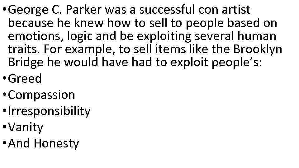 • George C. Parker was a successful con artist because he knew how
