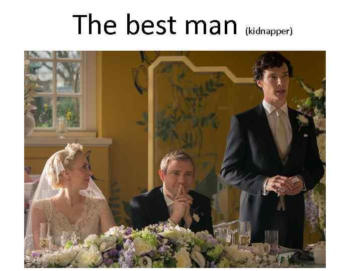 The best man (kidnapper)