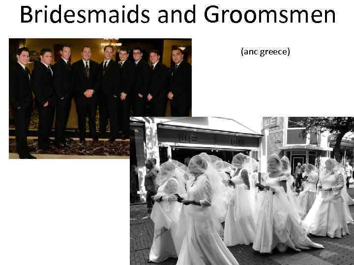 Bridesmaids and Groomsmen (anc greece)