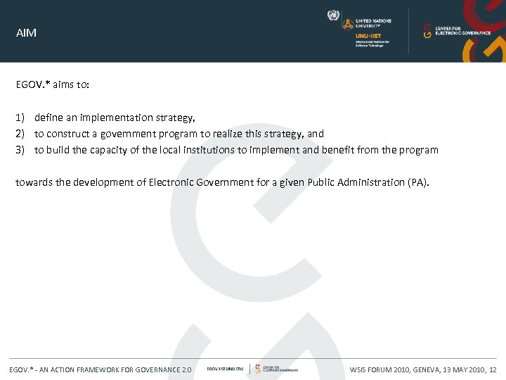 AIM EGOV. * aims to: 1) define an implementation strategy, 2) to construct a