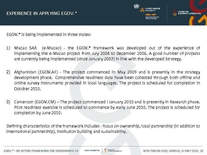EXPERIENCE IN APPLYING EGOV. * is being implemented in three states: 1) Macao SAR