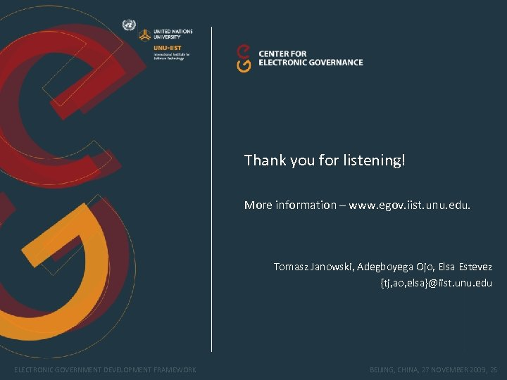 Thank you for listening! More information – www. egov. iist. unu. edu. Tomasz Janowski,