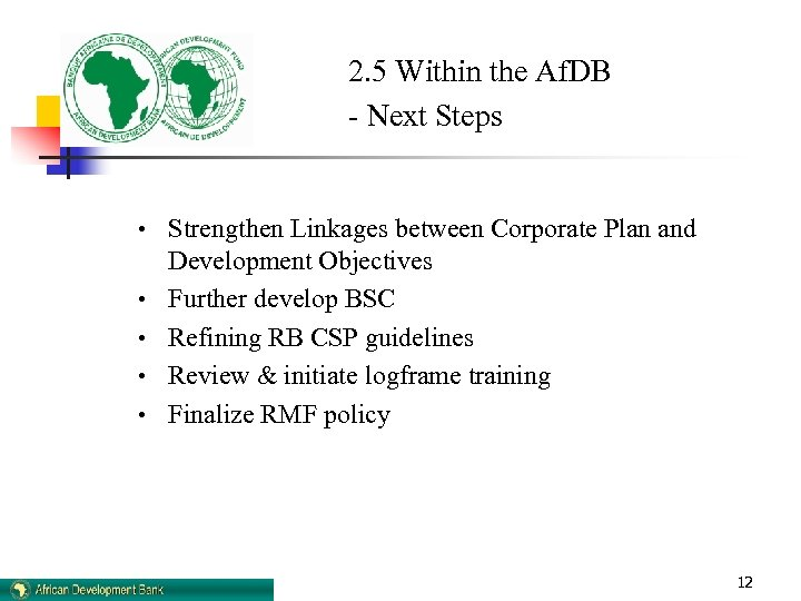 2. 5 Within the Af. DB - Next Steps • Strengthen Linkages between Corporate