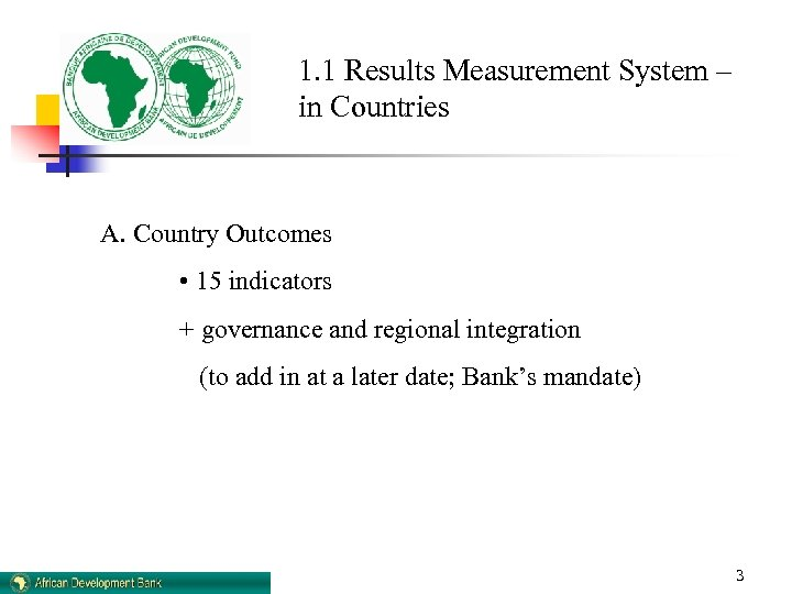 1. 1 Results Measurement System – in Countries A. Country Outcomes • 15 indicators