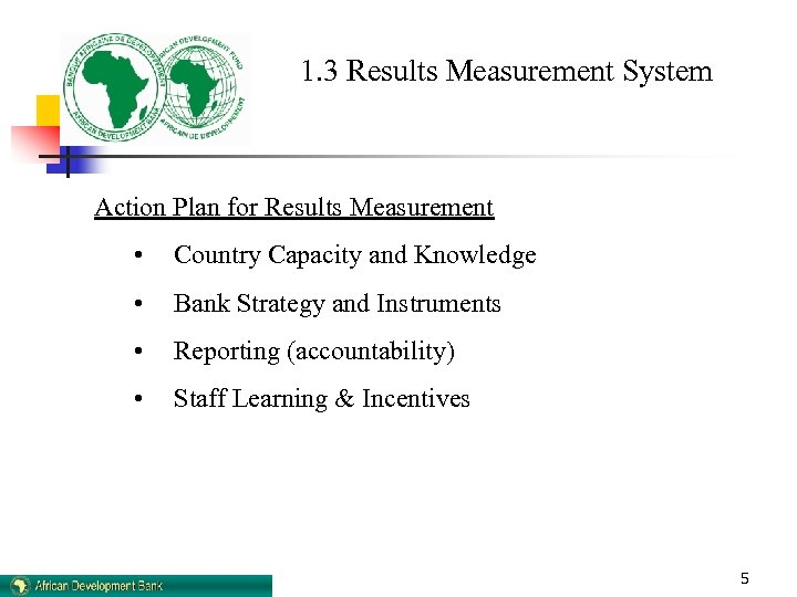 1. 3 Results Measurement System Action Plan for Results Measurement • Country Capacity and