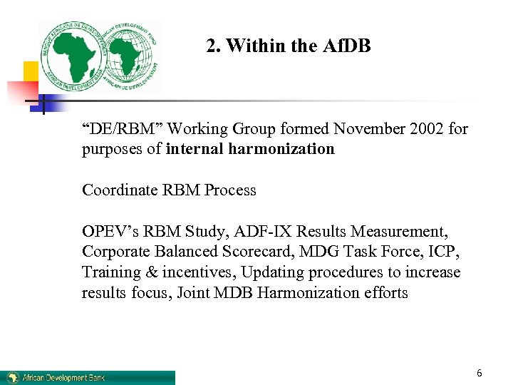"""2. Within the Af. DB """"DE/RBM"""" Working Group formed November 2002 for purposes of"""