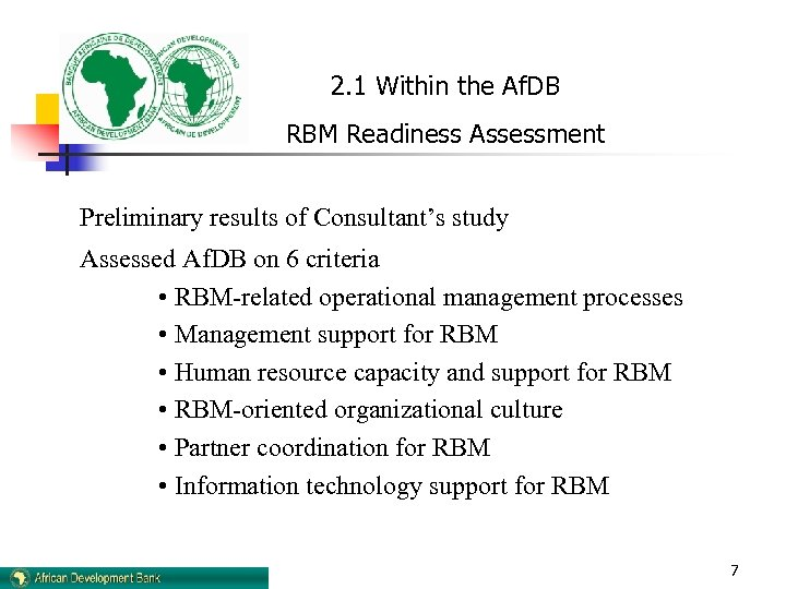 2. 1 Within the Af. DB RBM Readiness Assessment Preliminary results of Consultant's study