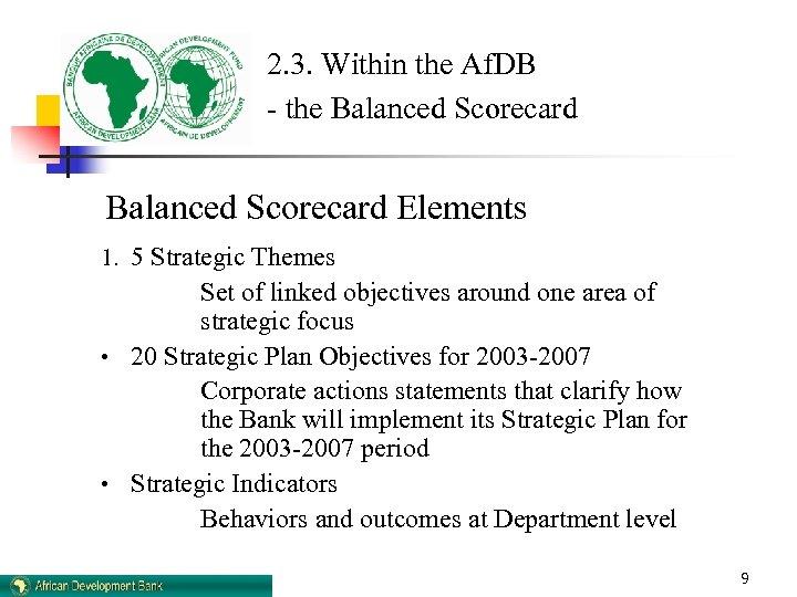 2. 3. Within the Af. DB - the Balanced Scorecard Elements 1. 5 Strategic