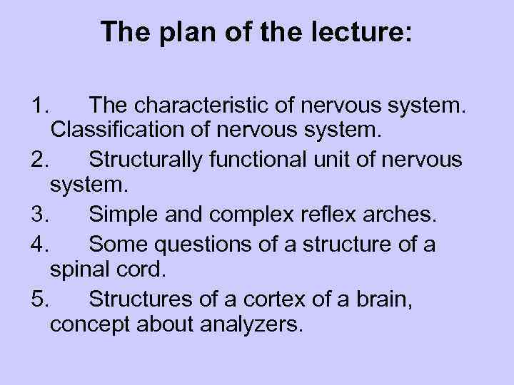 Concept about nervous system Principles of the organization