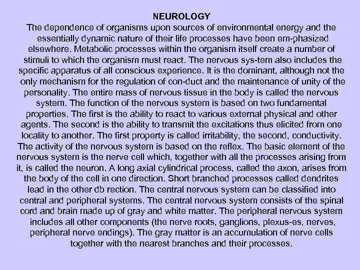NEUROLOGY The dependence of organisms upon sources of environmental energy and the essentially dynamic