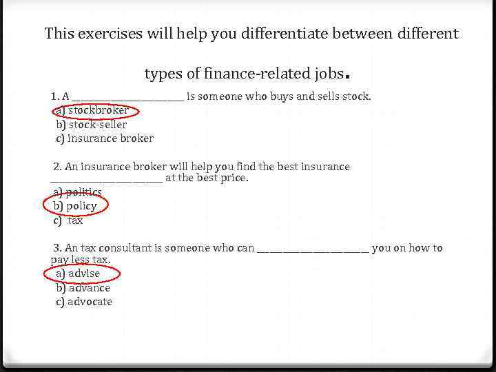 This exercises will help you differentiate between different types of finance-related jobs . 1.