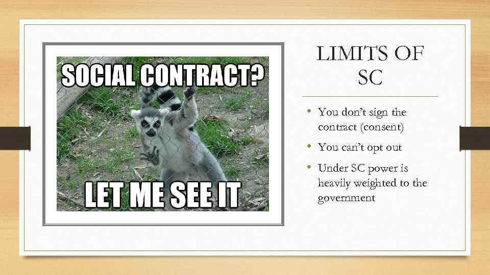LIMITS OF SC • You don't sign the contract (consent) • You can't opt