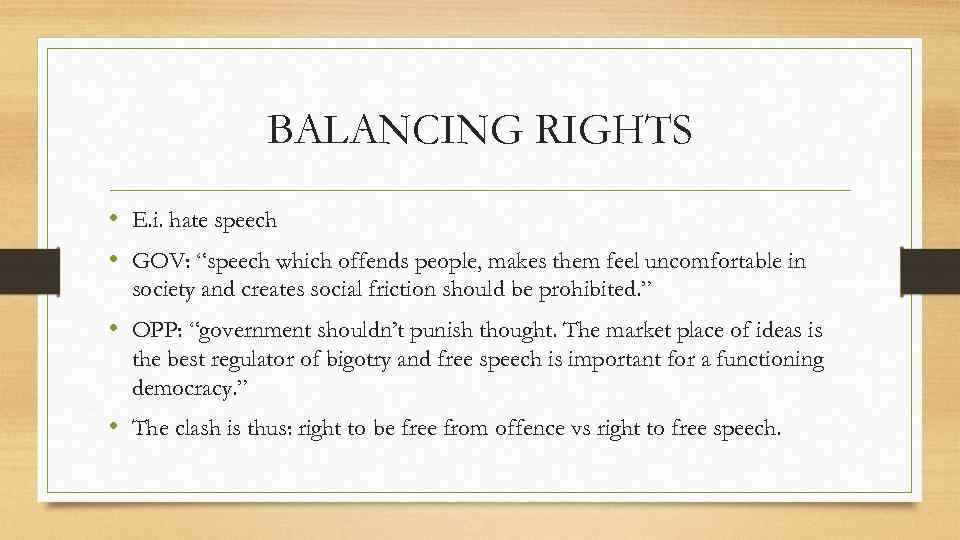 """BALANCING RIGHTS • E. i. hate speech • GOV: """"speech which offends people, makes"""