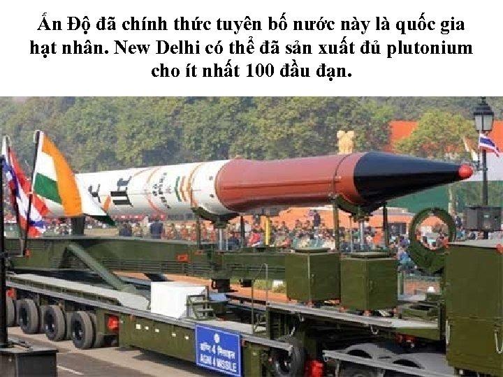 Ấn Độ đã chính thức tuyên bố nước này là quốc gia hạt nhân.