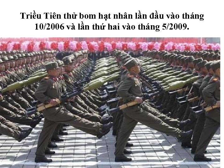 Triều Tiên thử bom hạt nhân lần đầu vào tháng 10/2006 và lần thứ