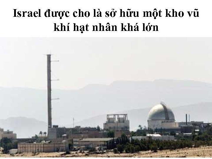 Israel được cho là sở hữu một kho vũ khí hạt nhân khá lớn