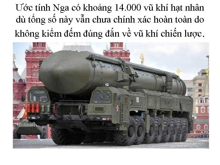 Ước tính Nga có khoảng 14. 000 vũ khí hạt nhân dù tổng số
