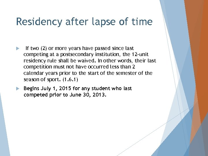 Residency after lapse of time If two (2) or more years have passed since