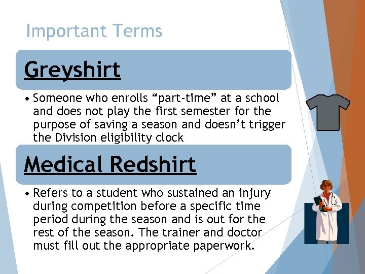 """Important Terms Greyshirt • Someone who enrolls """"part-time"""" at a school and does not"""