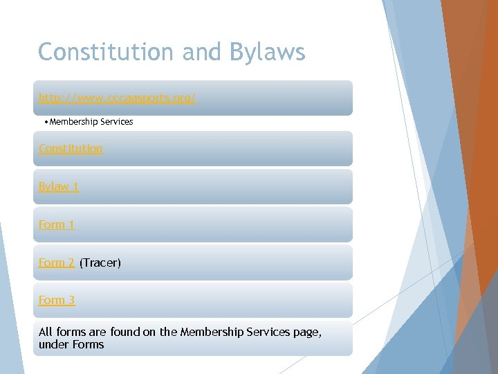 Constitution and Bylaws http: //www. cccaasports. org/ • Membership Services Constitution Bylaw 1 Form