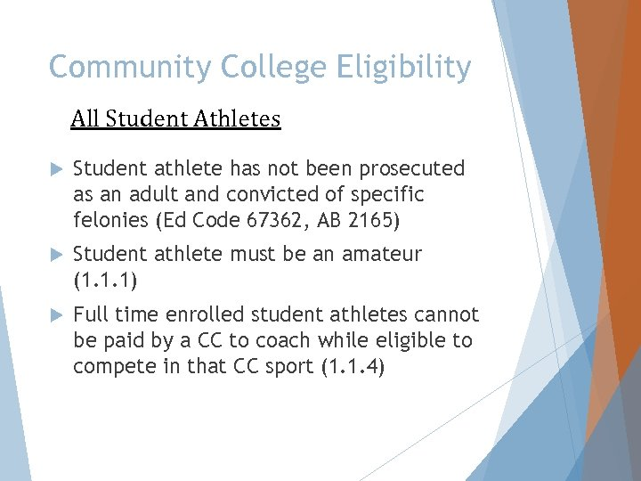 Community College Eligibility All Student Athletes Student athlete has not been prosecuted as an