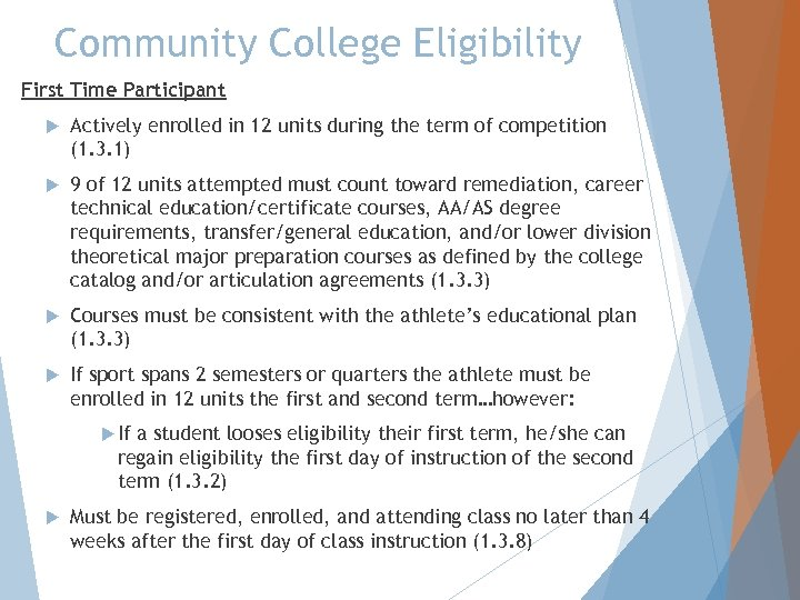 Community College Eligibility First Time Participant Actively enrolled in 12 units during the term