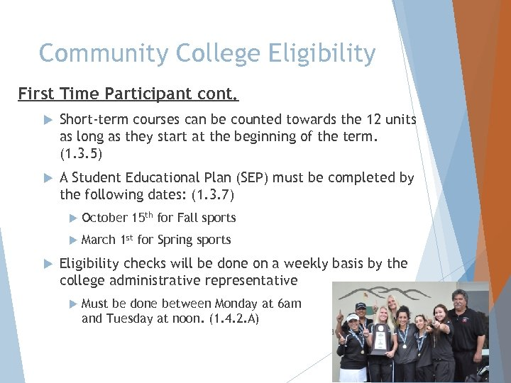 Community College Eligibility First Time Participant cont. Short-term courses can be counted towards the