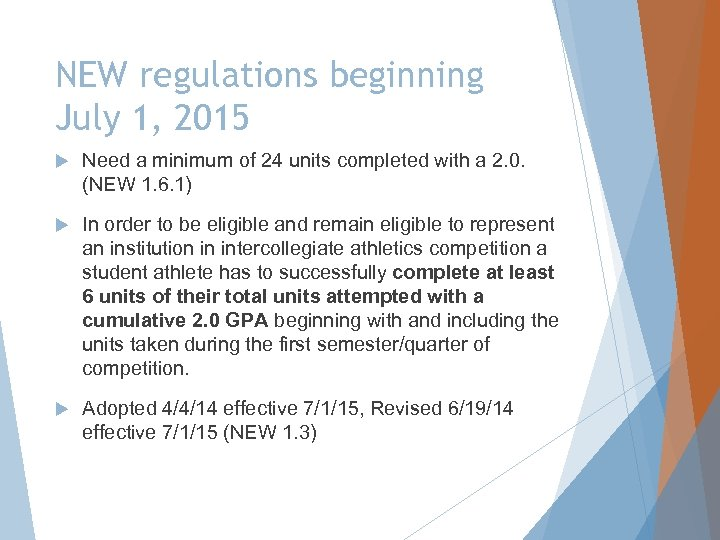 NEW regulations beginning July 1, 2015 Need a minimum of 24 units completed with