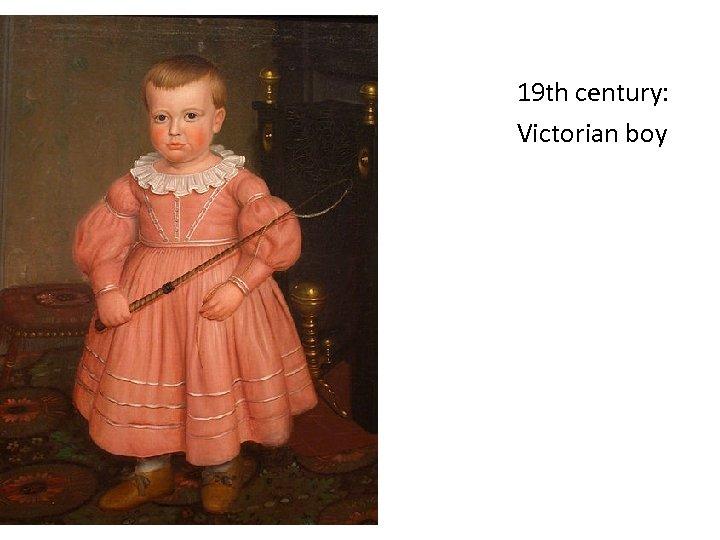 19 th century: Victorian boy