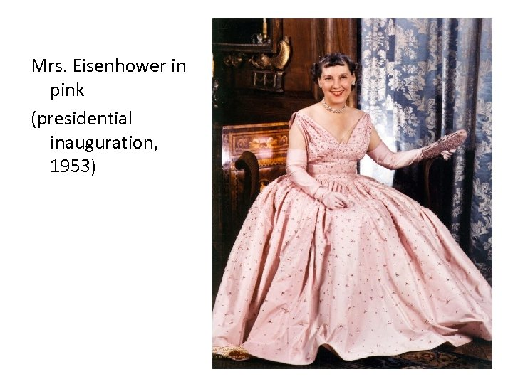Mrs. Eisenhower in pink (presidential inauguration, 1953)