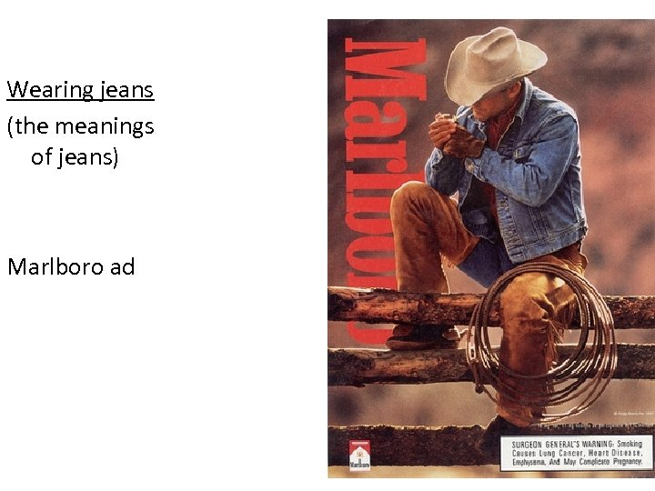 Wearing jeans (the meanings of jeans) Marlboro ad