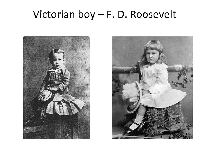 Victorian boy – F. D. Roosevelt